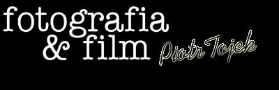 Fotografia & Film Piotr Tojek